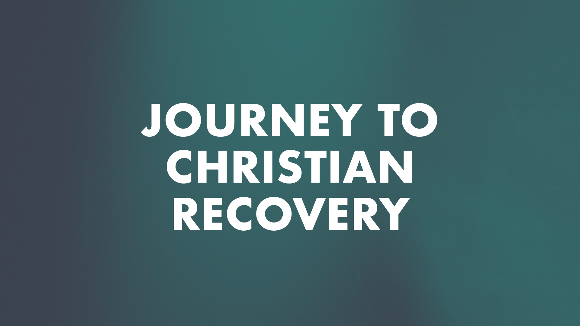 Journey to christian recovery