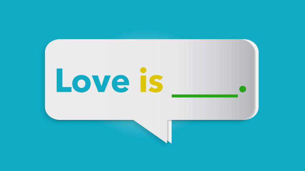 Love is _____.